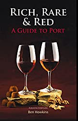 Rich, Rare & Red: A Guide to Port, Fourth Edition