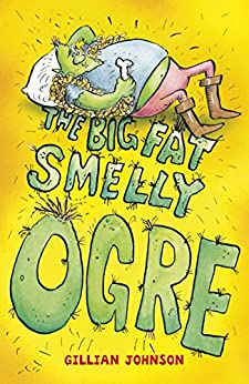 The Big, Fat, Smelly Ogre: Book 1 (Monster Hospital) by [Johnson, Gillian]