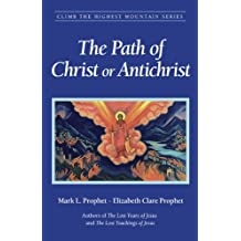 The Path of Christ or Antichrist (Climb the Highest Mountain Book 8) (English Edition)