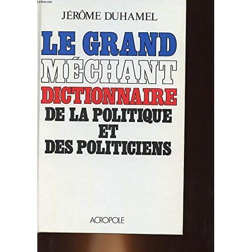 Le grand méchant dictionnaire de la politique et des politiciens