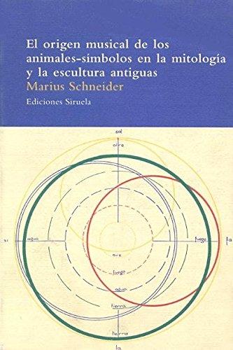 El origen musical de los animales-símbolos en la mitología y la escultura antiguas (El Árbol del Paraíso) por Marius Schneider