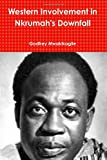 Western Involvement in Nkrumah's Downfall