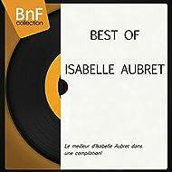 Best of Isabelle Aubret (Le meilleur d'Isabelle Aubret dans une compilation!)