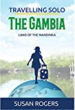 The Gambia: Land of the Mandinka (Travelling Solo Book 3)