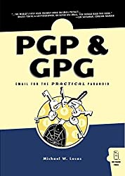 PGP & GPG - Email for the Practical Paranoid