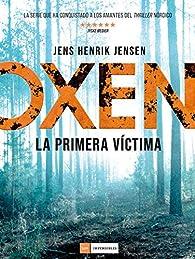 Oxen: La primera víctima par  Jens Henrik Jensen