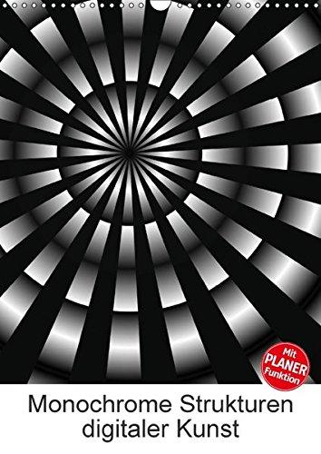 Monochrome Strukturen digitaler Kunst (Wandkalender 2018 DIN A3 hoch): Grafiken in Schwarz und Weiß (Planer, 14 Seiten ) (CALVENDO Kunst) [Kalender] [Apr 01, 2017] Sattler, Heidemarie