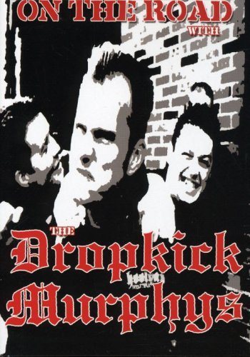 Preisvergleich Produktbild Dropkick Murphys: On the Road With the Dropkick Murphys