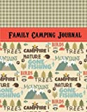Family Camping Journal: Perfect RV Journal/Camping Diary or Gift for Campers: Over 120 Pages with Prompts for Writing: Capture Memories, Camping ... Camping Gift: Volume 1 (Camping Journals)