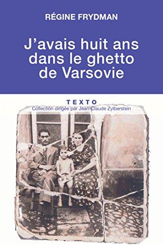 J'avais 8 ans dans le ghetto de Varsovie (Archives contemporaines) par Régine Frydman