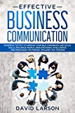 EFFECTIVE BUSINESS COMMUNICATION: Powerful Tactics to Improve your Self-Confidence and Social Skills. Influence People Using Emotional Intelligence and ... Includes: NLP Training (English Edition)