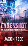 Cybershot: An Empathic Detective Novel (The Empathic Detective Book 3) (English Edition)
