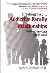 Breaking Free of Addictive Family Relationships: Healing Your Own Inner Child