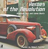 Heroes of the Revolution - American Cars and Cuban Beats (inkl. 4 Audio CDs)