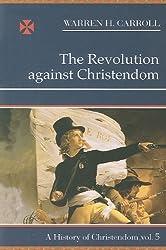 Revolution Against Christendom (History of Christendom)