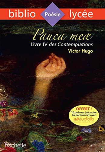 Bibliolycée - Pauca meae (Livre IV des Contemplations, Victor Hugo par Victor Hugo