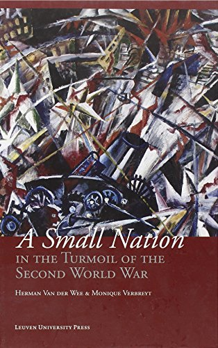 A Small Nation in the Turmoil of the Second World War : Money, Finance and Occupation (Belgium, its Enemies, its Friends, 1939-1945)