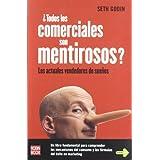 Todos los comerciales son mentirosos?: Un libro fundamental para comprender los mecanismos del consumo y las fórmulas del éxito en marketing.