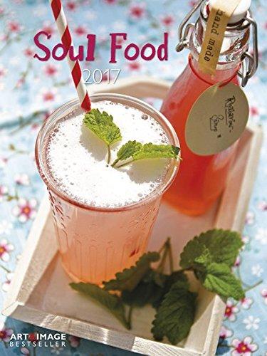 Soul Food A&I 2017 - Posterkalender Küche, Kochkalender 2017, Wandkalender2017, köstliche Gerichte für die Augen - 48 x 64 cm