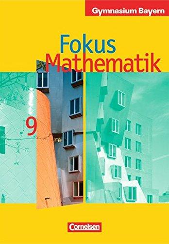 Fokus Mathematik - Bayern - Bisherige Ausgabe / 9. Jahrgangsstufe - Schülerbuch,
