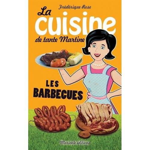 Les barbecues la cuisine de tante Martine