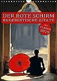 DER ROTE SCHIRM - BUDDHISTISCHE ZITATE (Wandkalender 2019 DIN A4 hoch): Gedanken und Sprüche für alle Lebenslagen (Planer, 14 Seiten ) (CALVENDO Glaube)