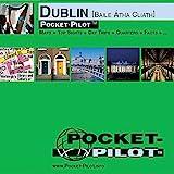 Pocket-Pilot Dublin: Einzelkarten: Zentrum, Großraum & Region - Öffentliche Verkehrsmittel - Sehenswürdigkeiten - Ausflüge - Wissenswertes - Klima - .. - und vieles mehr - Englische Ausgabe - Markus Borch