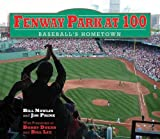 Fenway Park at 100: Baseball's Hometown by Bill Nowlin (2012-06-15)