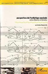 Perspectives de l'esthétique musicale : Entre théorie et histoire