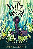 Willa of the Wood: Willa of the Wood, Book 1 (Willa of the Wood, 1)