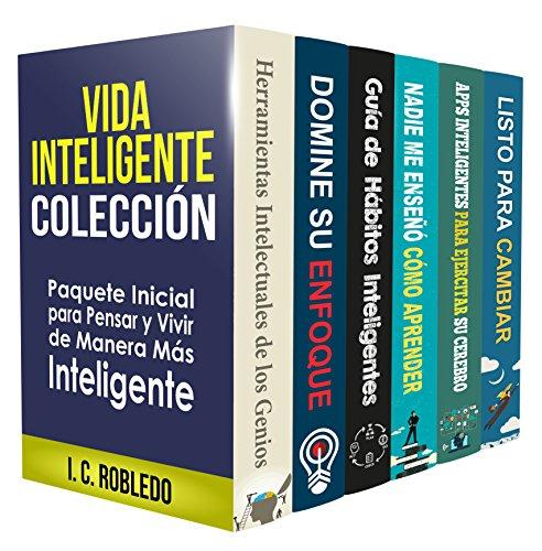 Vida Inteligente: Colección (Libros 1-6): Paquete Inicial para Pensar y Vivir de Manera Más Inteligente