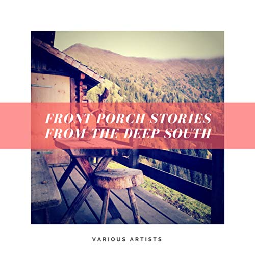 Front Porch Stories from the Deep South