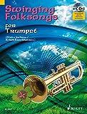 Swinging Folksongs for Trumpet: + CD mit Playbacks und Klavierstimme zum Ausdrucken. Trompete; Klavier ad libitum. Spiel