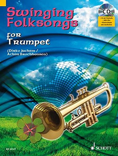 Swinging Folksongs for Trumpet: + CD mit Playbacks und Klavierstimme zum Ausdrucken. Trompete; Klavier ad libitum. Spielbuch mit CD.