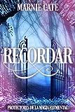 Recordar - Protectores de la Magia Elemental (Spanish Edition)