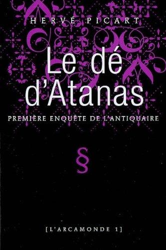 L'Arcamonde, Tome 1 : Le dé d'Atanas