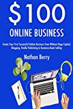 $100 Online Business (2017): Create Your First Successful, usado segunda mano  Se entrega en toda España