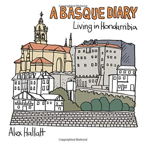 A Basque Diary: Living in Hondarribia por Alex Hallatt