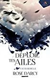 Coeur Rebelle: Déploie tes ailes, T4 (French Edition)