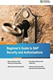 Beginners' Guide to SAP Security and Authorizations by Tracy Juran (2016-04-29)
