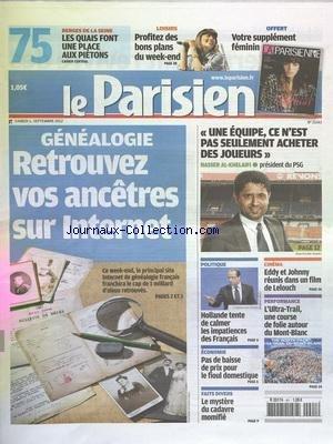PARISIEN (LE) [No 21143] du 01/09/2012 - GENEALOGIE - RETROUVEZ VOS ANCETRES SUR INTERNET - LES SPORTS - NASSER AL-KHELAIFI ET LE PSG - HOLLANDE TENTE DE CALMER LES IMPATIENCES DES FRANCAIS - LE MYSTERE DU CADAVRE MOMIFIE - CINEMA - EDDY MITCHELL ET JOHNNY HALLIDAY REUNIS DANS UN FILM DE LELOUCH