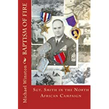 Baptism of Fire: Sgt. Smith in the North African Campaign: Volume 1
