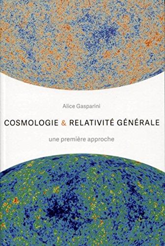 Cosmologie et relativité générale: Une première approche par Alice Gasparini
