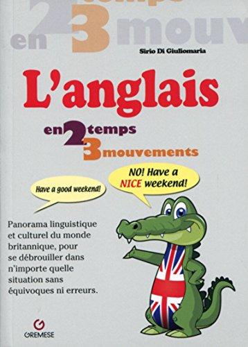 L'anglais: Panorama linguistique et culturel du monde britannique, pour se débrouiller dans n'importe quelle situation sans équivoques ni erreurs.