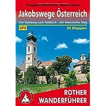 Jakobswege Österreich: Von Hainburg nach Feldkirch – mit Weinviertler Weg. 50 Etappen. Mit GPS-Tracks. (Rother Wanderführer)