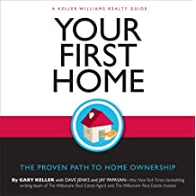 Your First Home: The Proven Path to Home Ownership by Gary Keller (2007-12-20)