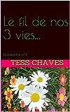 Le fil de nos 3 vies...: Historiette n°1