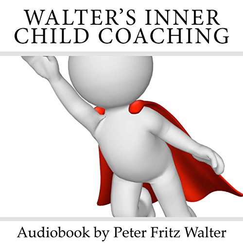 Walter's Inner Child Coaching: A Guide for Your Inner Journey: Training and Consulting, Volume 3
