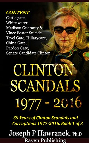 CLINTON SCANDALS 1977-2016 => 39 Years of Clinton Scandals And Corruptions Book (1 of 3 ) (English Edition) por Joseph Hawranek