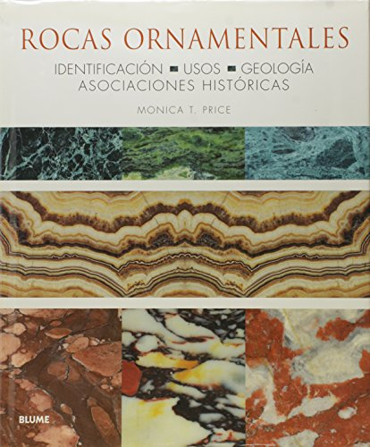 Rocas ornamentales: Identificación. Usos. Geología. Asociaciones históricas. por Monica T. Price